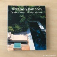 Libros: TERRAZAS Y. BALCONES - ARQUITECTURA DISEÑO. Lote 238598310
