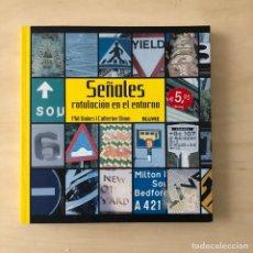 Libros: SEÑALES - ROTULACIÓN EN EL ENTORNO. Lote 238612810