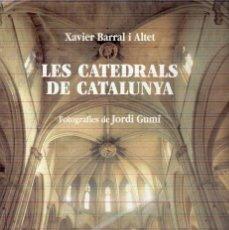 Libros: LES CATEDRALS A CATALUNYA XAVIER BARRAL I ALTET. Lote 243270640