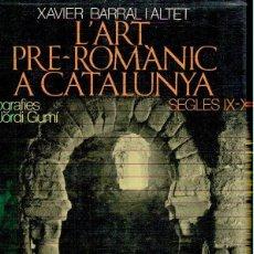 Libros: L'ART PRE-ROMANIC A CATALUNA XAVIER BARRAL I ALTET. Lote 243274640