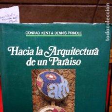 Libros: CONRAD KENT 6 DENNIS PRINDLE.HACIA LA ARQUITECTURA DE UN PARAISO.PARK GUELL. Lote 245571585