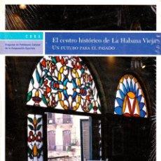 Libros: EL CENTRO HISTÓRICO DE LA HABANA VIEJA, UN FUTURO PARA EL PASADO. RAMÓN GUTIERREZ. PRIMERA EDICIÓN. Lote 253744430