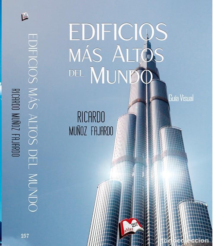 EDIFICIOS MÁS ALTOS DEL MUNDO, DE RICARDO MUÑOZ FAJARDO (Libros Nuevos - Bellas Artes, ocio y coleccionismo - Arquitectura)