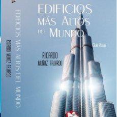Libros: EDIFICIOS MÁS ALTOS DEL MUNDO, DE RICARDO MUÑOZ FAJARDO. Lote 254421695