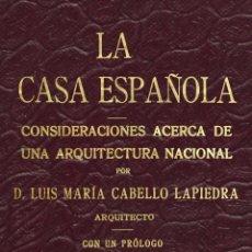 Libros: LA CASA ESPAÑOLA. CONSIDERACIONES ACERCA DE UNA ARQUITECTURA NACIONAL, DE LUIS M. CABELLO Y LAPIEDRA. Lote 254702670