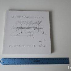 Libros: ALBERTO CAMPO BAEZA EL BISTURI EN LA LINEA. Lote 255338315