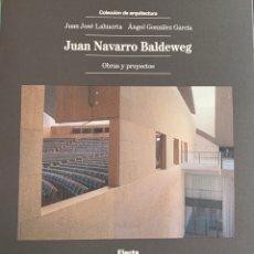 Libros: JUAN NAVARRO BALDEWEG. OBRAS Y PROYECTOS. Lote 257383470