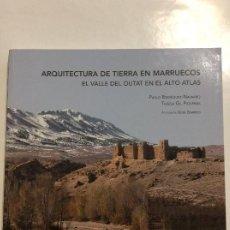 Libros: ARQUITECTURA DE TIERRA EN MARRUECOS EL VALLE DEL OUTAT EN EL ALTO ATLAS. Lote 267548894