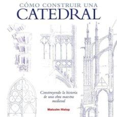 Libri: COMO CONSTRUIR UNA CATEDRAL, DE MALCOLM HISLOP. Lote 260358695