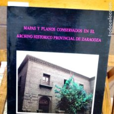 Libros: GONZALEZ MIRANDA MARINA.MAPAS Y PLANOS CONSERVADOS EN EL ARCHIVO HISTORICO DE ZARAGOZA. Lote 261347660
