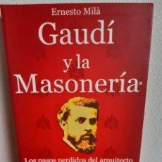 Libros: GAUDI Y LA MASONERIA ERNESTO MILA. Lote 262420820