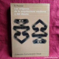 Libros: LOS ORÍGENES DE LA ARQUITECTURA MODERNA Y DEL DISEÑO - PEVSNER, N.. Lote 262765620