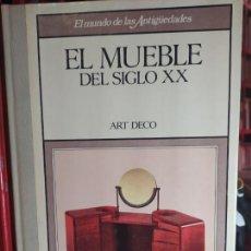 Libros: EL MUEBLE DEL SIGLO XX: ART DECO - EL MUNDO DE LAS ANTIGÜEDADES. Lote 262765915