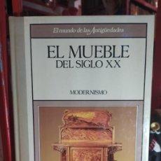 Libros: EL MUEBLE DEL SIGLO XX: MODERNISMO - EL MUNDO DE LAS ANTIGÜEDADES. Lote 262765930