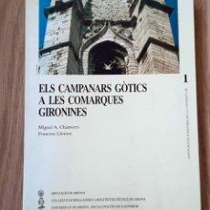 Libri: ELS CAMPANARS GÒTICS A LES COMARQUES GIRONINES. Lote 263757315