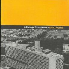 Libros: OBRAS Y PROYECTOS LE CORBUSIER. / XAVIER MONTEYS.. Lote 268458589
