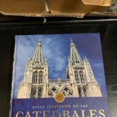 Libros: ATLAS ILUSTRADO DE LAS CATEDRALES DE ESPAÑA. Lote 268671919