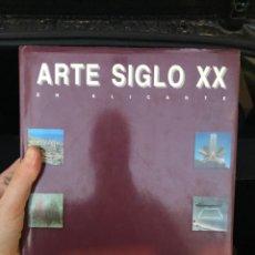 Libros: ALICANTE ARTE SIGLO XX 1960 - 2000. Lote 270523658