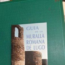Libros: GUIA MURALLA ROMANA LUGO ADOLFO DE ABEL VILETA 1995 LIBRERIA O ALMACÉN DO COLISEVM. Lote 270546553