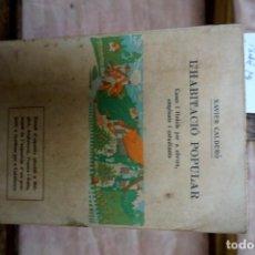 Libros: CALDERO XAVIER. L´HABITACIO POPULAR. CASES I HOTELS PER A OBREFRS,EMPLEATS I ESTUDIANTS.. Lote 271111293