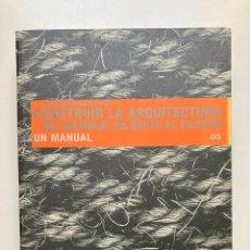 Libros: CONSTRUIR LA ARQUITECTURA. Lote 271845668