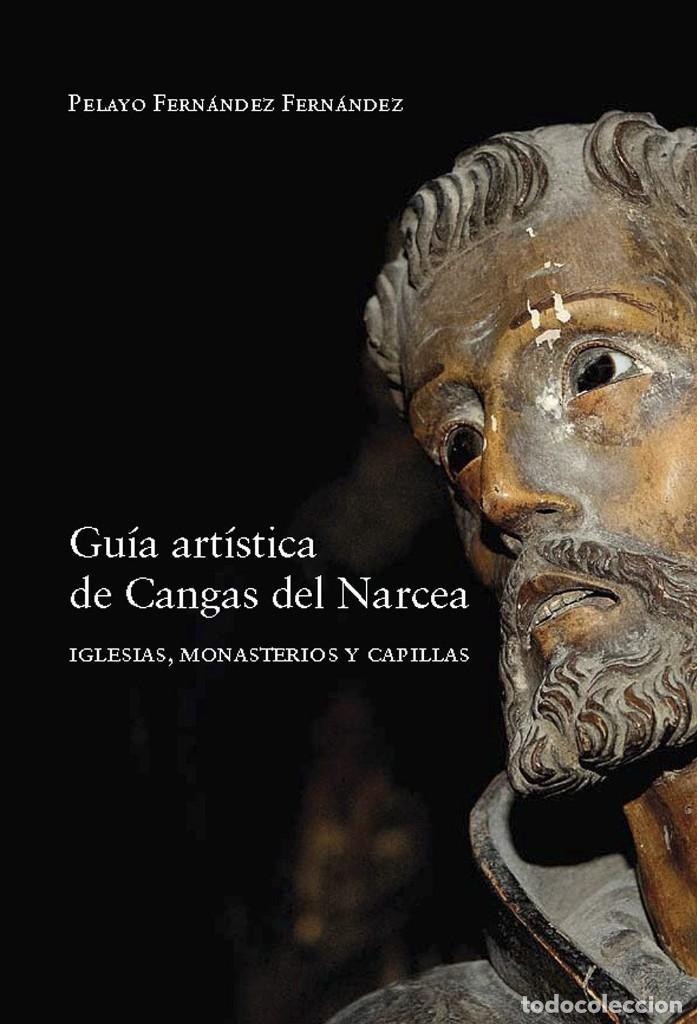GUÍA ARTÍSTICA DE CANGAS DEL NARCEA. IGLESIAS, MONASTERIOS Y CAPILLAS (Libros Nuevos - Bellas Artes, ocio y coleccionismo - Arquitectura)