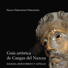 Libros: GUÍA ARTÍSTICA DE CANGAS DEL NARCEA. IGLESIAS, MONASTERIOS Y CAPILLAS. Lote 273270053