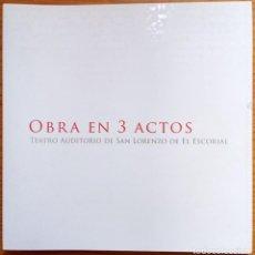 Libros: OBRA EN 3 ACTOS. TEATRO AUDITORIO SAN LORENZO DE EL ESCORIAL. PICADO Y DE BLAS. Lote 275319753