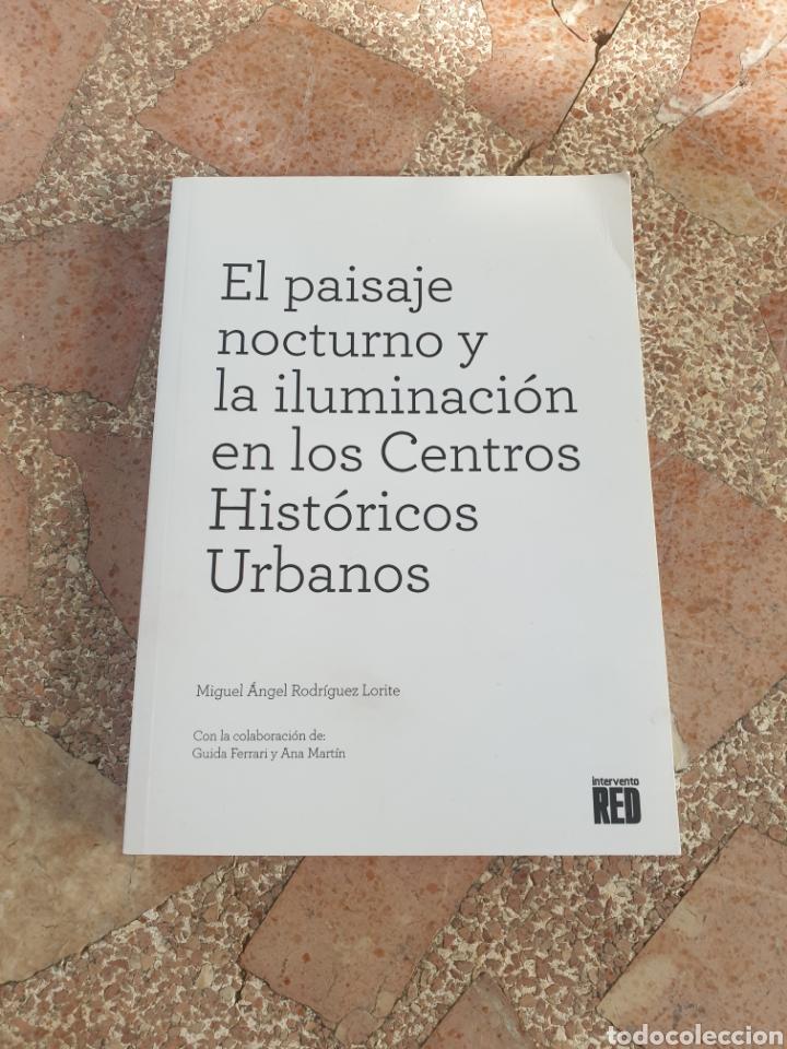 EL PAISAJE NOCTURNO Y LA ILUMINACIÓN EN LOS CENTROS HISTÓRICOS URBANOS - M. Á. RODRÍGUEZ LORITE (Libros Nuevos - Bellas Artes, ocio y coleccionismo - Arquitectura)