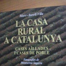 Libros: LA CASA RURAL A CATALUNYA. CASES AÏLLADES I CASES DE POBLE. MARC-AURELI VILA. EDICIONS 62. 1980. Lote 279583493