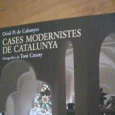 Libros: CASES MODERNISTES DE CATALUNYA. FOTOGRAFIA: TONI CATANY / PI DE CABANYES, ORIOL. EDICIONS 62, 1998. Lote 279586983