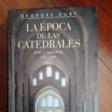 Libros: DUBY (1999) LA ÉPOCA DE LAS CATEDRALES. CÍRCULO DE LECTORES. Lote 292339408