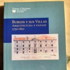 Libros: BURGOS Y SUS VILLAS. ARQUITECTURA Y PAISAJE. 1750 - 1800. Lote 295361443