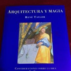 Libros: ARQUITECTURA Y MAGIA. CONSIDERACIONES SOBRE LA IDEA DE EL ESCORIAL. RENÉ TAYLOR. ED. SIRUELA.. Lote 297102628