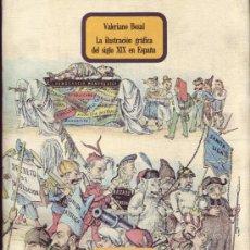 Libros: LA ILUSTRACION GRAFICA DEL SIGLO XIX EN ESPAÑA. VALERIANO BOZAL FERNÁNDEZ.. Lote 27461101