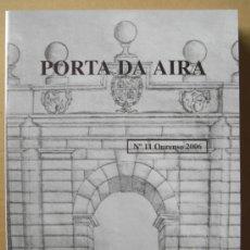 Libros: PORTA DA AIRA, TOMO 11, 2006. REVISTA DE HISTORIA DEL ARTE OURENSANO. Lote 37098792