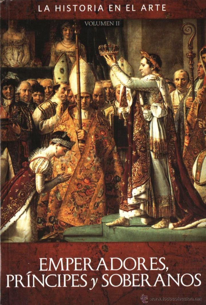 Libros: EMPERADORES, PRINCIPES Y SOBERANOS VOL. 1 y 2 - LA HISTORIA EN EL ARTE (NUEVO) - Foto 2 - 98394071