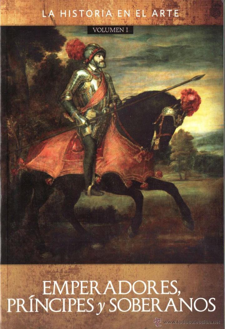 EMPERADORES, PRINCIPES Y SOBERANOS VOL. 1 Y 2 - LA HISTORIA EN EL ARTE (NUEVO) (Libros Nuevos - Historia - Historia del Arte)