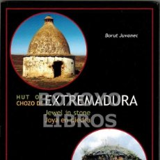 Libros: JUVANEC, BORUT. CHOZO DE EXTREMADURA. JOYA EN PIEDRA (HUT OF EXTREMADURA. JEWELL IN STONE). Lote 90426579