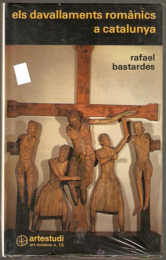 ELS DEVALLAMENTS ROMANICS A CATALUNYA. RAFAEL BASTARDES. ARTESTUDI. -VELL I BELL. (Libros Nuevos - Historia - Historia del Arte)