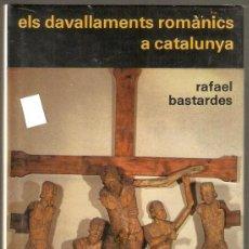 Libros: ELS DEVALLAMENTS ROMANICS A CATALUNYA. RAFAEL BASTARDES. ARTESTUDI. -VELL I BELL.. Lote 50512351