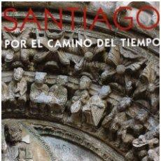 Libros: SANTIAGO POR EL CAMINO DEL TIEMPO. UNA GUÍA MEDIEVAL HOY. Lote 54014974