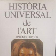 Libros: HISTÒRIA UNIVERSAL DE L´ART. BARROC I ROCOCÓ.IL.LUSTRAT. EN CATALÀ. 405 PÀGINES.. Lote 82483912