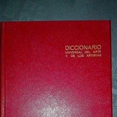 Libros: DICCIONARIO UNIVERSAL DEL ARTE Y DE LOS ARTISTAS. Lote 85328356