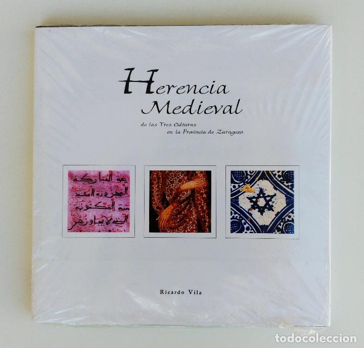 HERENCIA MEDIEVAL DE LAS TRES CULTURAS EN LA PROVINCIA DE ZARAGOZA RICARDO VILA ARTE MUSULMÁN JUDÍO (Libros Nuevos - Historia - Historia del Arte)