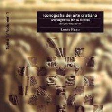 Libros: ICONOGRAFIA DEL ARTE CRISTIANO T I V I (ICONOGRFIA DE LA BIBLIA) ANTIGUO TESTAMENTO - LOUIS REAU. Lote 112015384
