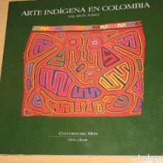 Libros: ARTE INDIGENA EN COLOMBIA. Lote 93271360