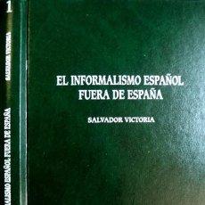 Libros: VICTORIA, SALVADOR. EL INFORMALISMO ESPAÑOL FUERA DE ESPAÑA. VISIÓN Y EXPERIENCIA PERSONAL. 2001. Lote 106993819