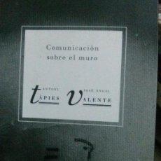 Libros: COMUNICACION SOBRE EL MURO, ANTONIOP TAPIES EDC. LA ROSA CUBICA. Lote 107115231