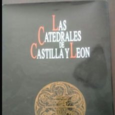 Libros: LAS CATEDRALES DE CASTILLA Y LEON. Lote 108404820